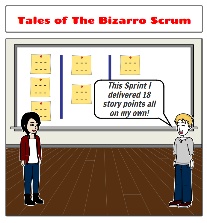 Tales of the Bizarro Scrum – Developers and Deliverables