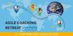 09/14/2020 – Agile Coaching Retreat World Wide