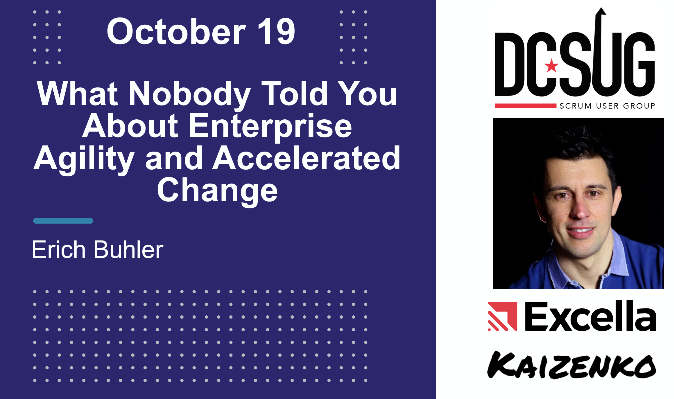 What Nobody Told You About Enterprise Agility And Accelerated Change by Erich Buhler at the DC Scrum User Group (DCSUG)