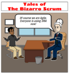 Tales of the Bizarro Scrum – Of Course We Are Agile!