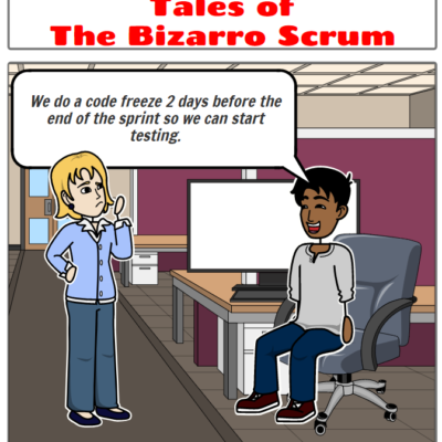 Tales of the Bizarro Scrum – The Code Freeze
