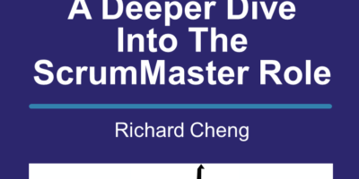01/22/2021 – A Deeper Dive Into the ScrumMaster Role