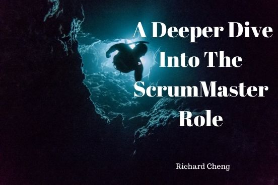 A Deeper Dive into the ScrumMaster Role