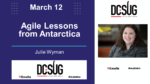 03/12/2021 – Agile Lessons from Antarctica by Julie Wyman