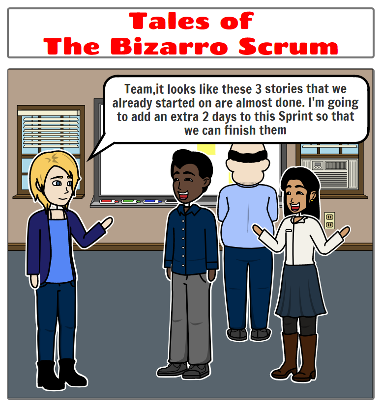 Tales of the Bizarro Scrum – Extending the Sprint