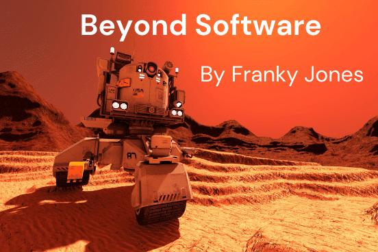 Beyond Software