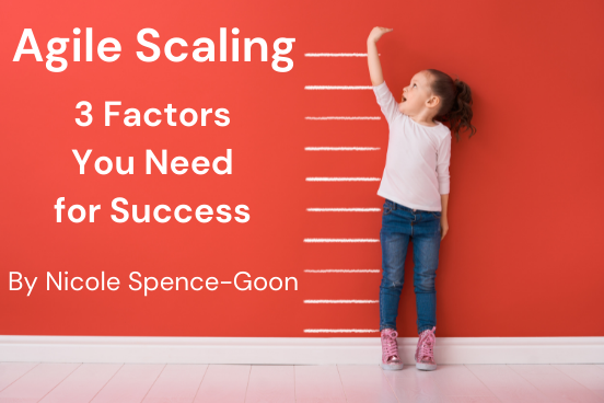 Agile Scaling – 3 Factors You Need for Success