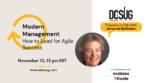 11/12/2021 – Modern Management: Adapt how you lead for Agile success by Johanna Rothman